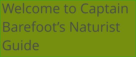 Welcome to Captain Barefoot's Naturist Guide